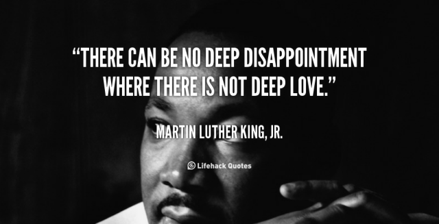 quote-Martin-Luther-King-Jr.-there-can-be-no-deep-disappointment-where-100783